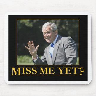 Miss Me Yet? George W. Bush Mouse Pad