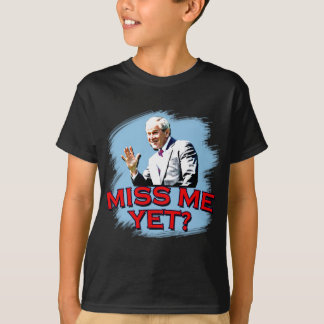 Miss Me Yet? George W Bush Tshirt