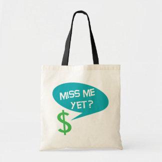 Miss Me Yet? Money Budget Tote Bag