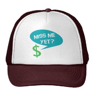 Miss Me Yet? Money Mesh Hat