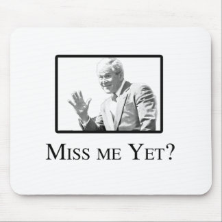 MISS ME YET? MOUSE PAD
