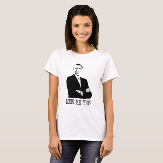 MISS ME YET? President Obama, Anti-Trump T-shirt