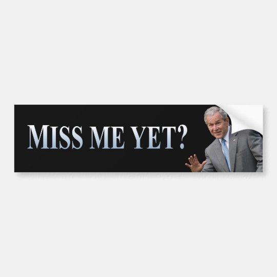 Miss Me Yet? The Bumper Sticker