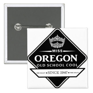 Miss Oregon Old School Square Button