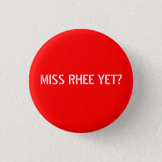 MISS RHEE YET? 3 CM ROUND BADGE