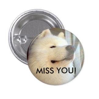 MISS YOU! Button Badge White Dog Samoyed Husky