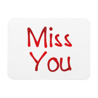 Miss you magnets