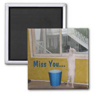 Miss You... Magnet! Square Magnet