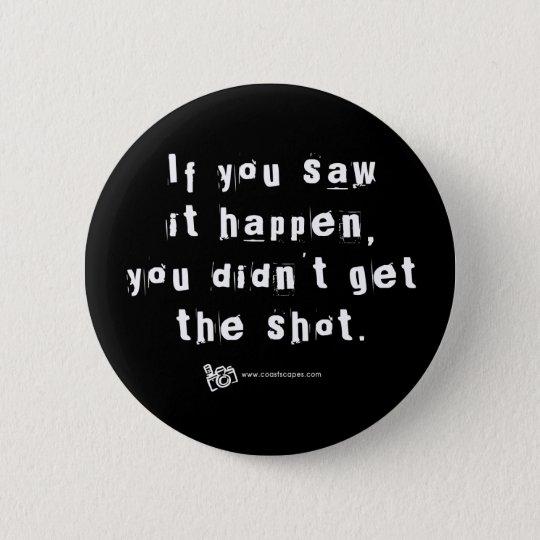 Missed Shot Quote v.2 6 Cm Round Badge