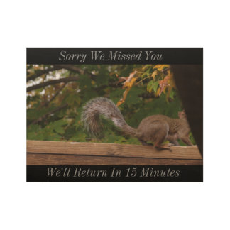 Missed Squirrel - Wood Poster. Sorry We Missed You Wood Poster