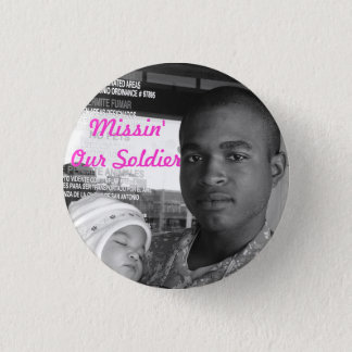 Missin Our Soldier 3 Cm Round Badge