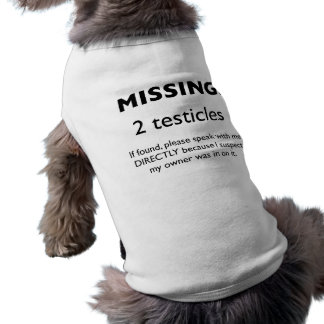 Missing: 2 Testicles Dog Shirt