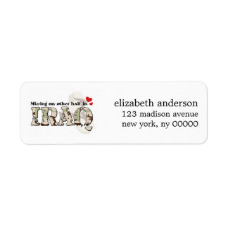 Missing my other Half in Iraq Address Labels