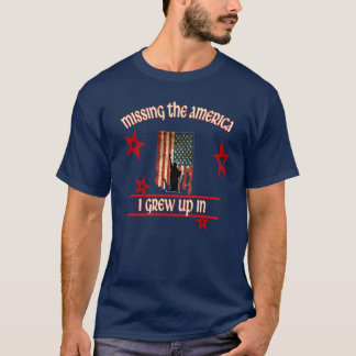 MISSING THE AMERICA I GREW UP IN T-SHIRT