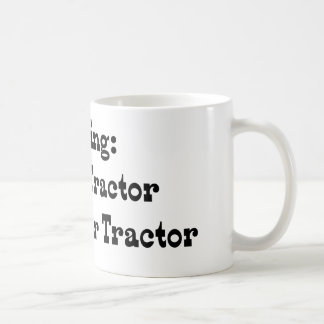 Missing Wife And Tractor Reward For Tractor Coffee Mug