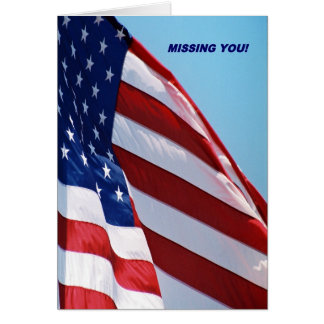 Missing You United States Flag for Service Member Greeting Card