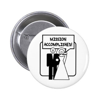 Mission Accomplished Marriage 6 Cm Round Badge