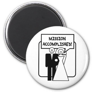 Mission Accomplished Marriage 6 Cm Round Magnet