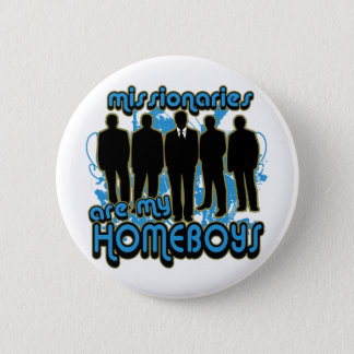 Missionaries Are My Homeboys 6 Cm Round Badge