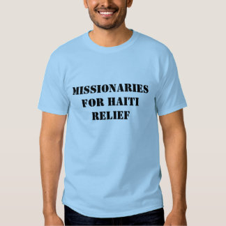 Missionaries for Haiti Relief Shirts