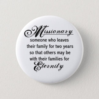 Missionary Eternity 6 Cm Round Badge