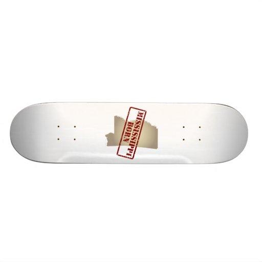 Mississippi Born - Stamp on Map Skate Boards