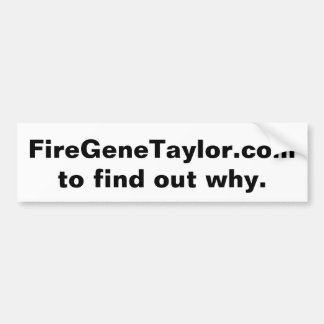 Mississippi - FireGeneTaylor.com to find out why Bumper Sticker