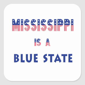 Mississippi is a Blue State Square Sticker