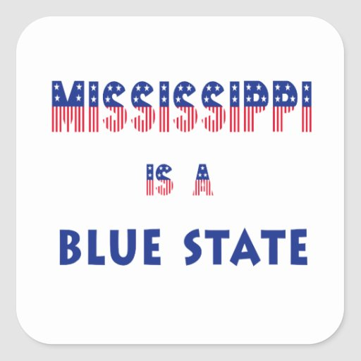 Mississippi is a Blue State Square Stickers