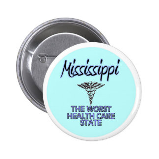 MISSISSIPPI: The Worst Health Care State 6 Cm Round Badge