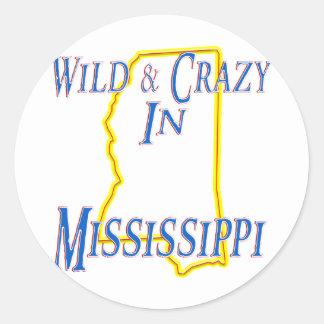 Mississippi - Wild and Crazy Classic Round Sticker