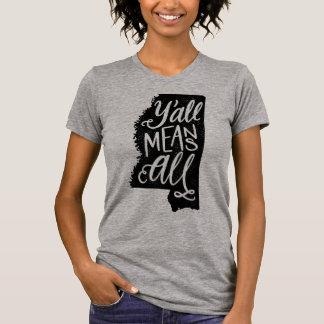"Mississippi ""Y'all Means All"" Equal Rights T-Shirt"
