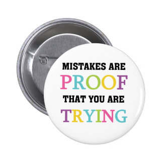 Mistakes Are Proof You Are Trying Buttons
