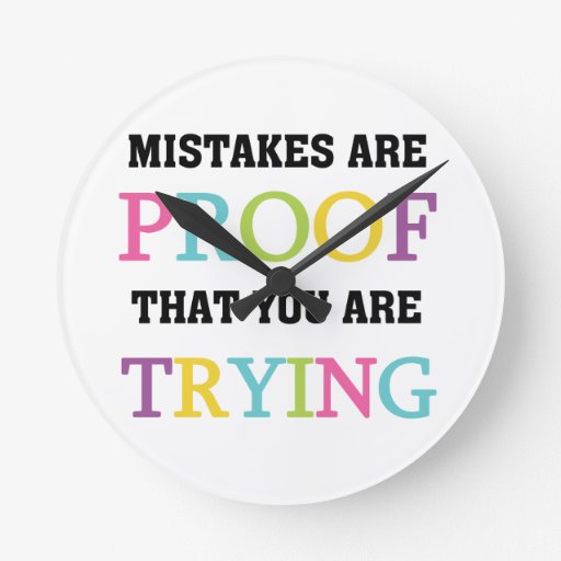 Mistakes Are Proof You Are Trying Wallclocks