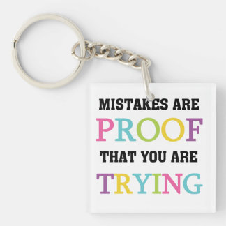 Mistakes Are Proof You Are Trying Double-Sided Square Acrylic Key Ring