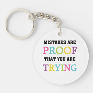 Mistakes Are Proof You Are Trying Single-Sided Round Acrylic Key Ring