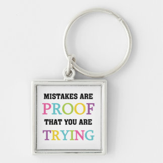 Mistakes Are Proof You Are Trying Key Chains