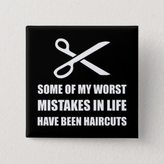 Mistakes Haircuts 15 Cm Square Badge