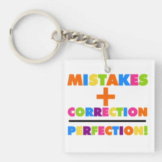 Mistakes Plus Correction Equals Perfection Key Ring