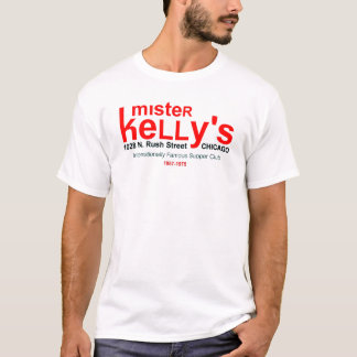 Mister Kelly's Supper Club, Rush St., Chicago, IL T-Shirt
