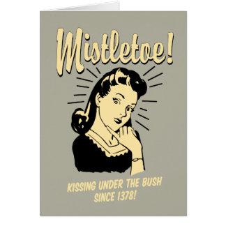 Mistletoe: Kissing Under The Bush Since 1378 Card