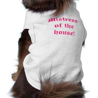 Mistress of the house pet tee shirt