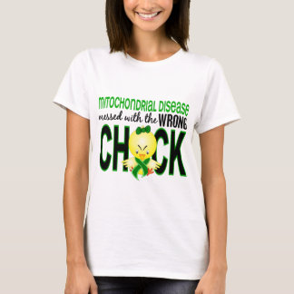 Mitochondrial Disease Messed With Wrong Chick T-Shirt
