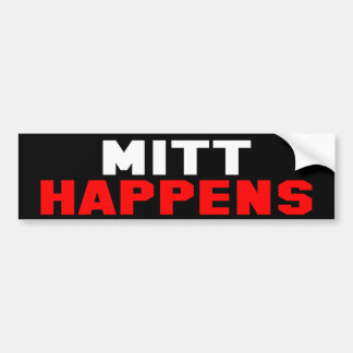 MITT HAPPENS Bumper Sticker