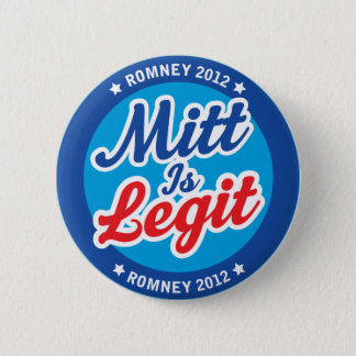 Mitt Is Legit Romney 2012 6 Cm Round Badge