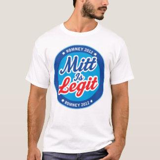 Mitt is Legit Romney 2012 T-Shirt