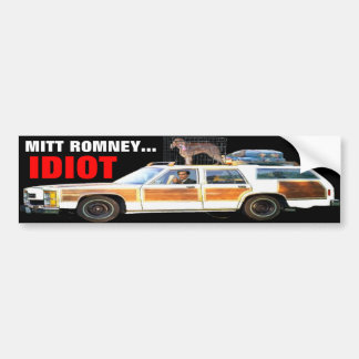 MITT ROMNEY... IDIOT BUMPER STICKER