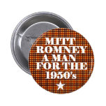 Mitt Romney Man for the 1950's Pins