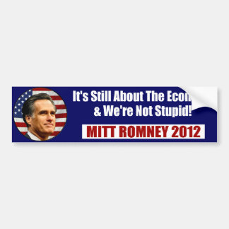 MITT ROMNEY-We're Not Stupid Bumper Sticker