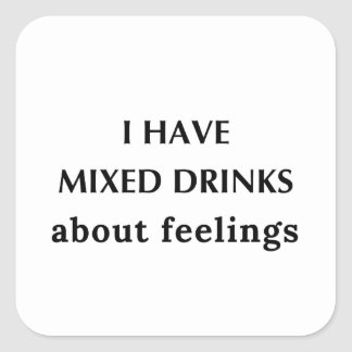 Mixed Drink Feelings Square Sticker